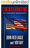 "Cuckservative: How ""Conservatives"" Betrayed America"
