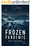 Frozen Pandemic: Frozen Pandemic Series - Book 1