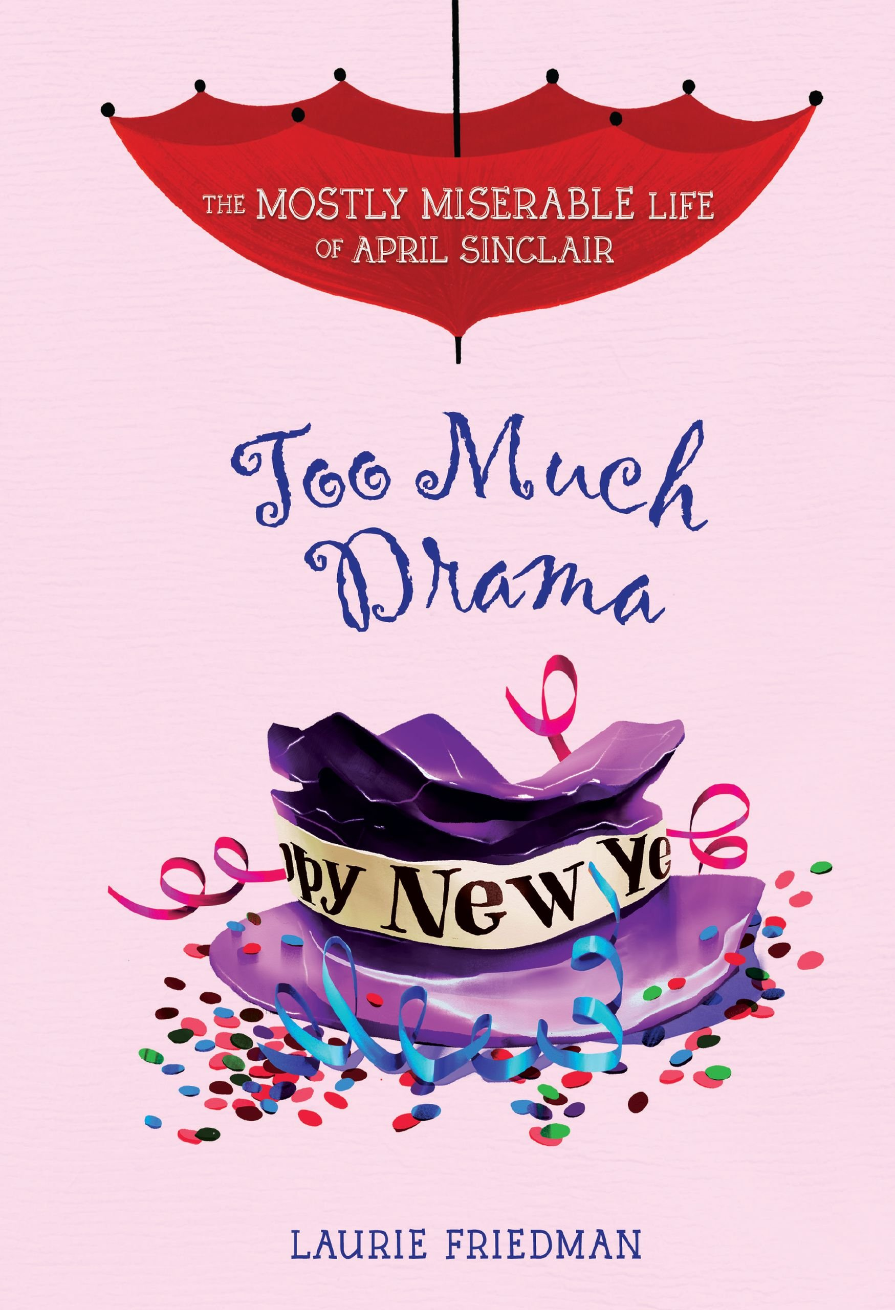 Too Much Drama (Mostly Miserable Life of April Sinclair) pdf epub