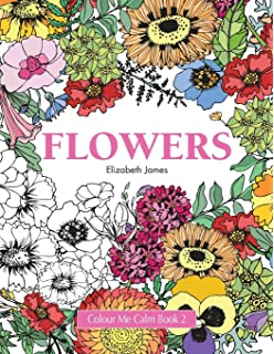 Colour Me Calm Book 2 Flowers Volume Collection