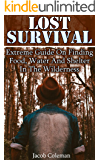 Lost Survival: Extreme Guide On Finding Food, Water And Shelter In The Wilderness: (Compass Navigation, Navigation Manual)