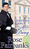 Seven Days with Mr. Darcy: A Pride and Prejudice Anthology