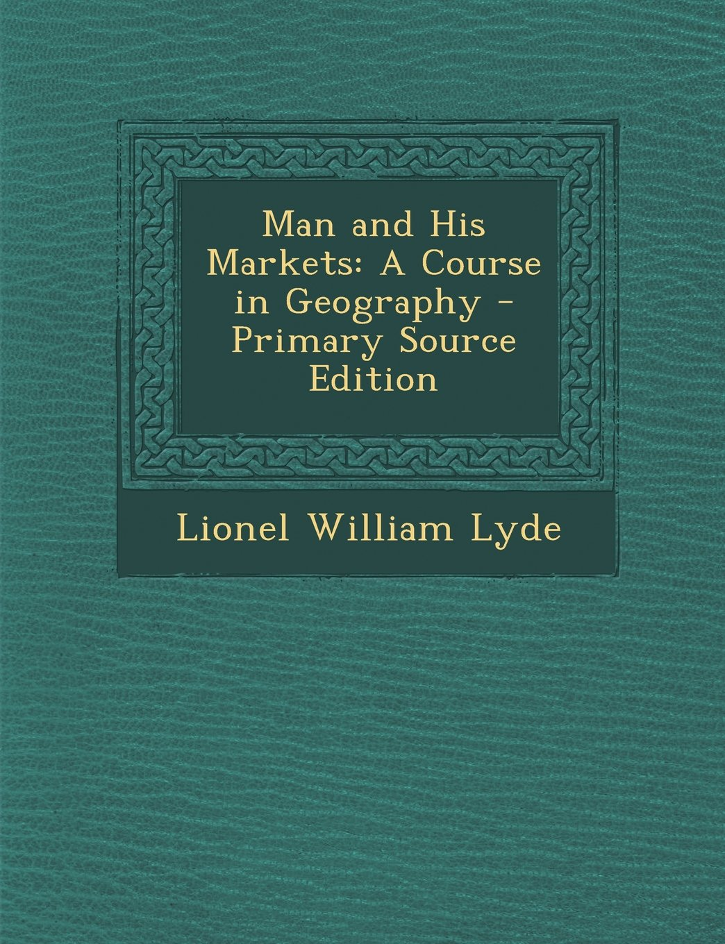 Man and His Markets: A Course in Geography PDF