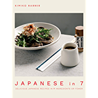 Japanese in 7: Delicious Japanese recipes in 7 ingredients or fewer (English Edition)