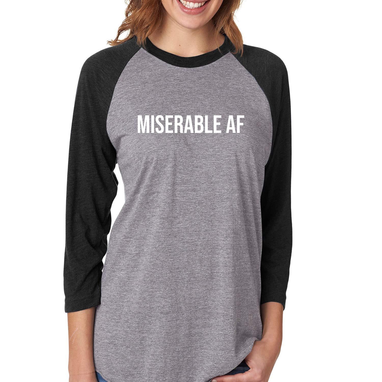 ZeroGravitee Miserable AF Unisex 3//4 Sleeve Baseball Raglan Tee