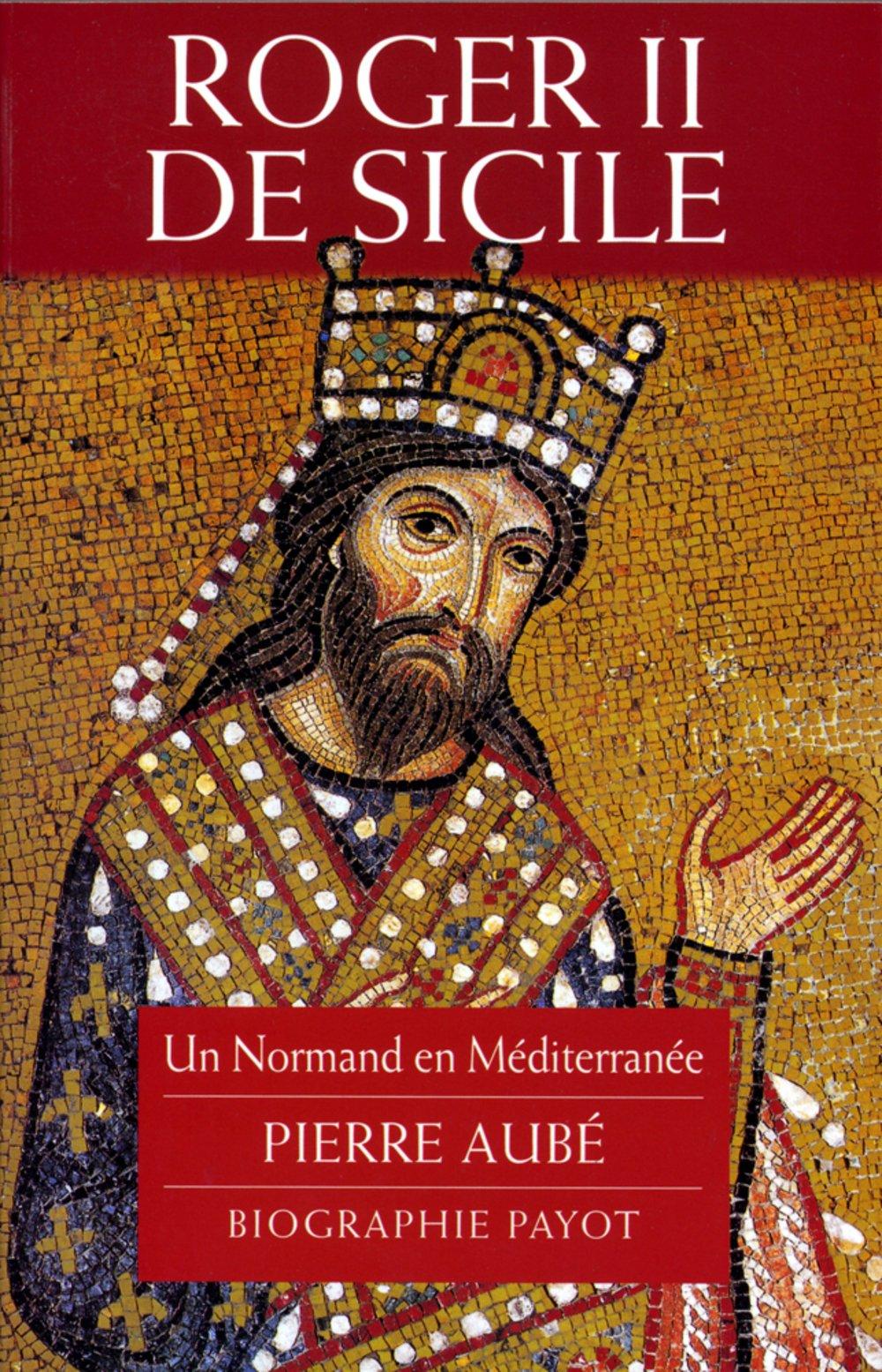 Amazon.fr - Roger II de Sicile : un Normand en Méditerranée - Pierre ...