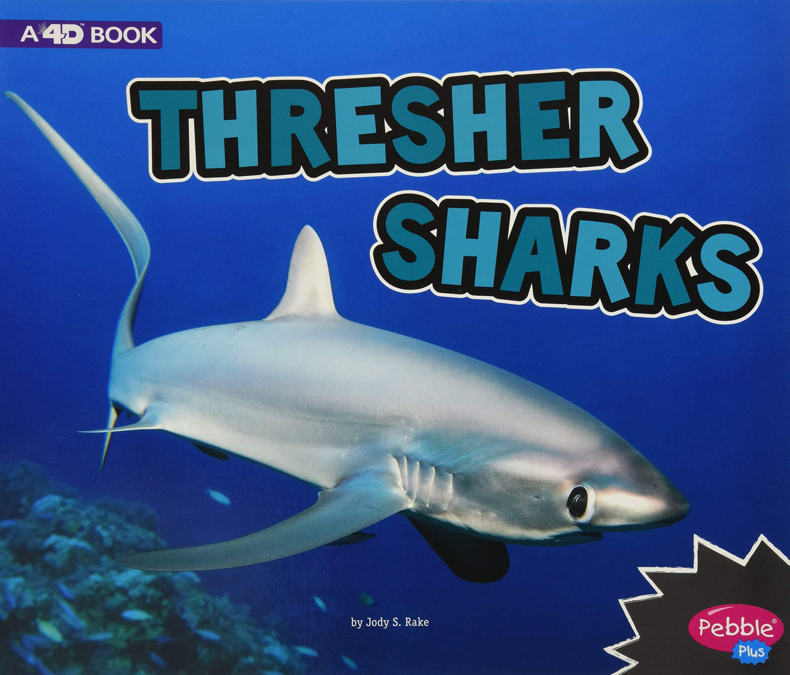 Thresher Sharks: A 4D Book (All About Sharks) PDF
