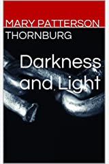 Darkness and Light Kindle Edition