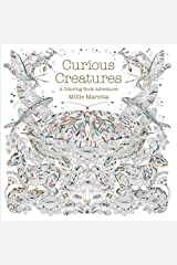 Curious Creatures: A Coloring Book Adventure (A Millie Marotta Adult Coloring Book) Paperback