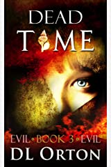 Dead Time (Between Two Evils Book 3) Kindle Edition