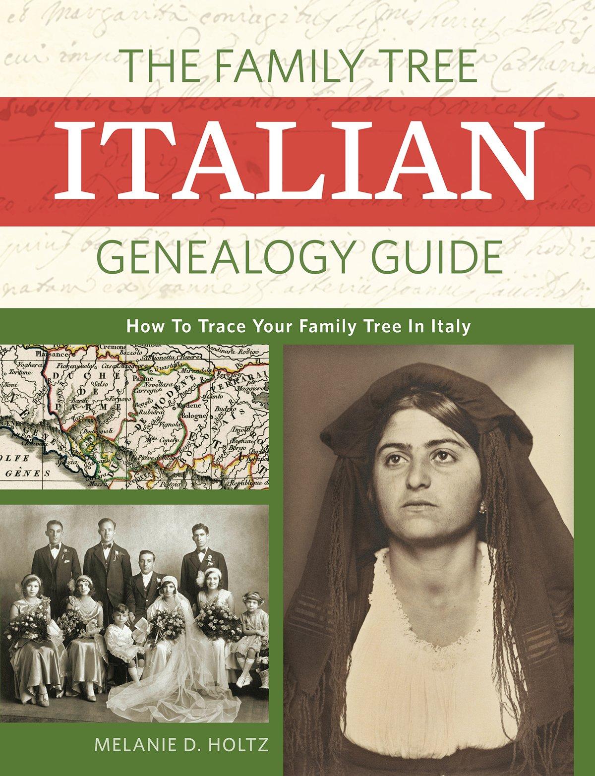 The Family Tree Italian Genealogy Guide: How to Trace Your Family Tree in  Italy: Melanie D Holtz: 9781440349058: Amazon.com: Books