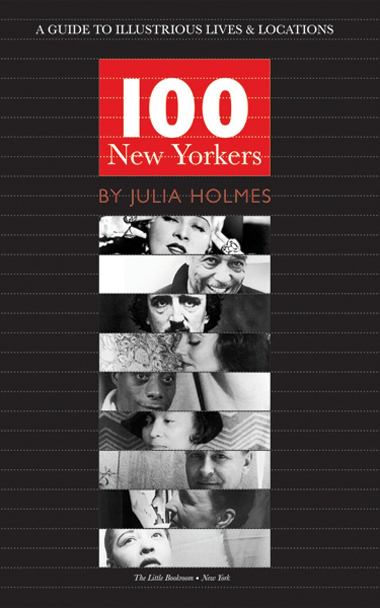 100 New Yorkers: A Guide to Illustrious Lives and Locations: Julia Holmes:  9781892145314: Books - Amazon.ca