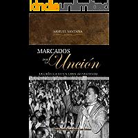 Marcados por la Unción: La crònica de un gran avivamiento desde David Garcia hasta Luis Urbaez