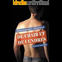 De chair et de cendres: (et autres nouvelles) (French Edition)