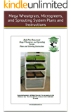 HPH Mega Wheatgrass, Microgreens, and Sprouting System Plans and Growing Instructions (Half-Pint Homestead Plans and Instructions Book 12) (English Edition)