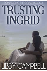 Trusting Ingrid (Romancing The Coast Book 3) Kindle Edition