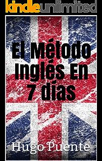 El Método Inglés En 7 días (Spanish Edition)