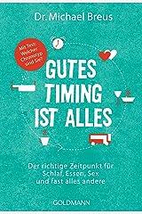 Gutes Timing ist alles: Der richtige Zeitpunkt für Schlaf, Essen, Sex und fast alles andere - Mit Test: Welcher Chronotyp sind Sie? (German Edition) Kindle Edition