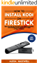 How to Install Kodi on Firestick: Super Easy Step-By-Step Instructions (With Screenshots) to Set Up Kodi on Your Amazon Fire TV Stick in Under 10 Minutes (2018 Update) (English Edition)
