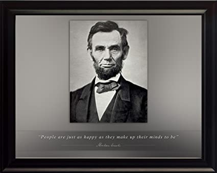 Abraham Lincoln Poster Photo Picture Framed Quote People Are Just As Happy Us President Portrait Famous Inspirational Quotes Motivational Posters