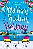 My Very Italian Holiday: The perfect feel good romantic comedy
