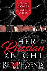 Her Russian Knight (Brie's Submission Book 13) Kindle Edition