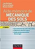 Aide-mémoire de mécanique des sols - 2e édition. - Aspects mécaniques des sols et des structures: Caractérisation des sols et des roches. Théorie du calcul à la rupture. Outils de dimensionnement