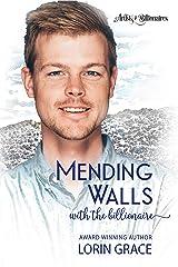 Mending Walls with the Billionaire: A Clean Billionaire Romance (Artists & Billionaires Book 3)