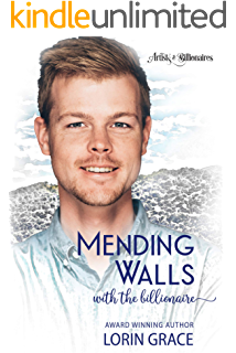54876f27594c3 Mending Walls with the Billionaire  A Clean Billionaire Romance (Artists    Billionaires Book 3