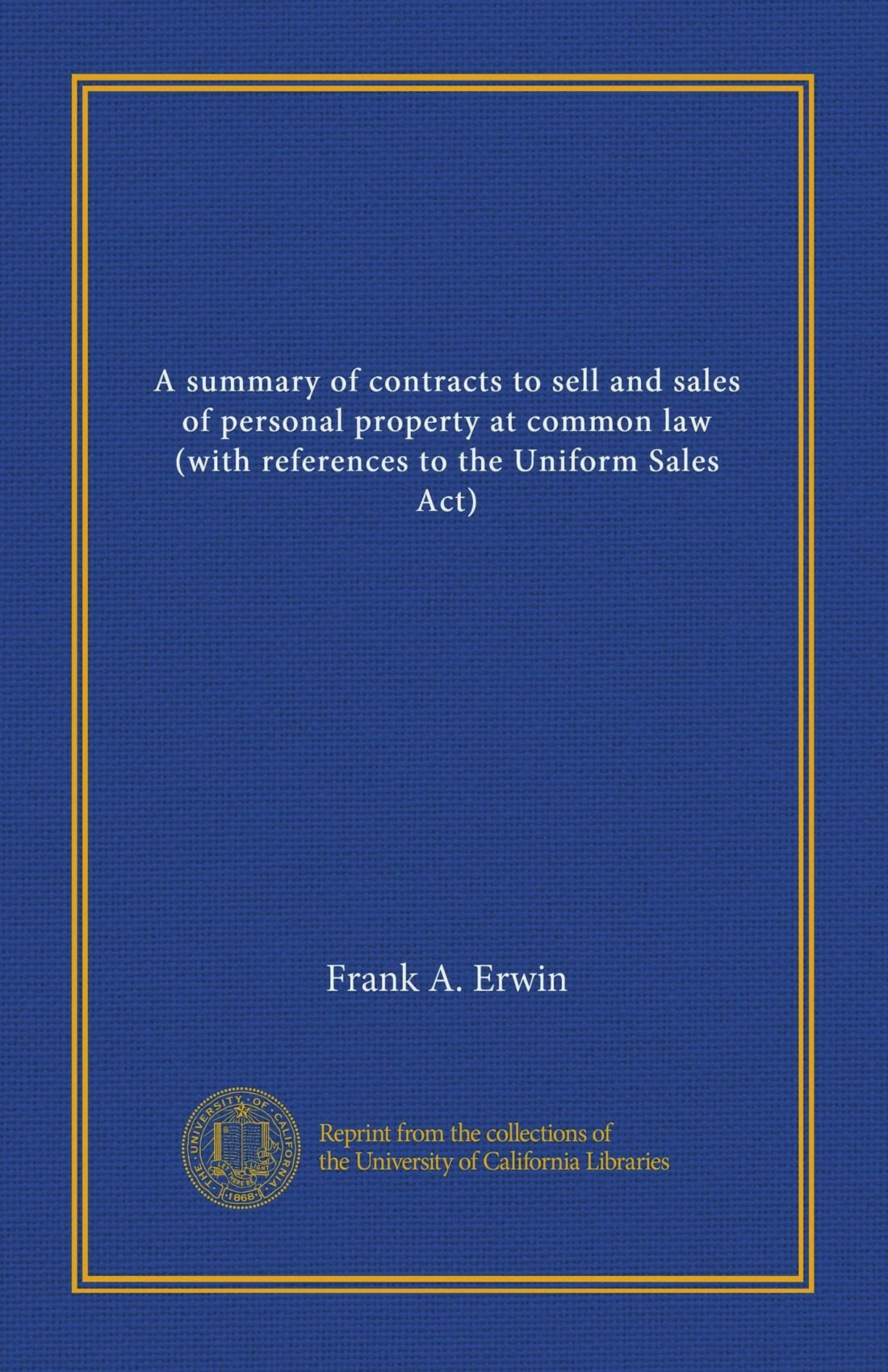 Download A summary of contracts to sell and sales of personal property at common law (with references to the Uniform Sales Act) ebook