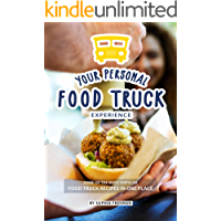 Your Personal Food Truck Experience: Some of the most Popular Food Truck Recipes in one Place