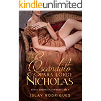 Escândalo para lorde Nicholas (Lordes e Canalhas Livro 1)