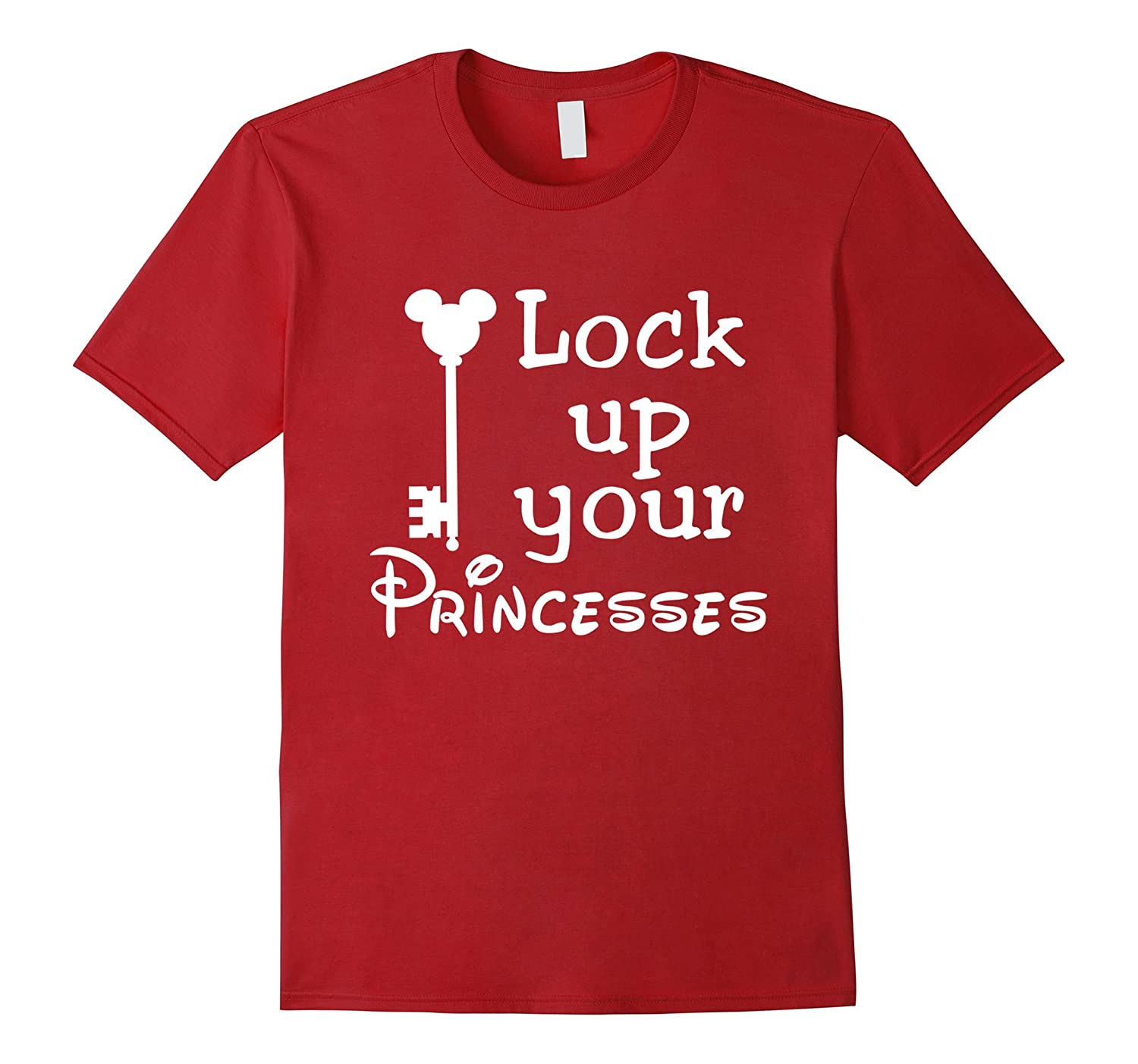 Lock Up Your Princesses Funny T-shirt