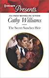 The Secret Sanchez Heir: A sensual story of passion and romance (Harlequin Presents)