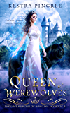 Queen of Werewolves (The Lost Princess of Howling Sky Book 3)