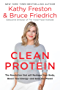 Clean Protein: The Revolution that Will Reshape Your Body, Boost Your Energy—and Save Our Planet (English Edition)