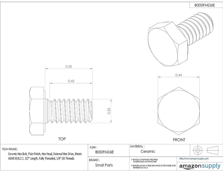 Ceramic Hex Bolt Plain Finish Hex Head 1//2 Length Meets ASME B18.2.1 Fully Threaded 1//4-20 UNC Threads External Hex Drive