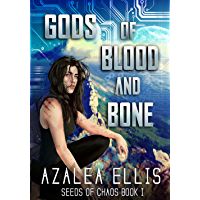 Gods of Blood and Bone: A Science Fiction GameLit Novel (Seeds of Chaos Book 1)