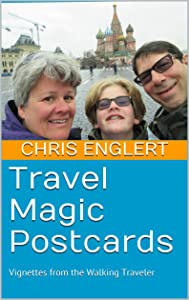 Travel Magic Postcards: Vignettes from the Walking Traveler