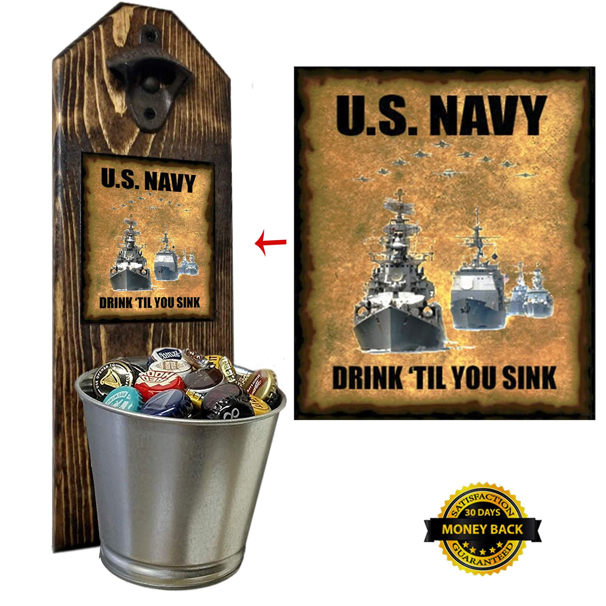 ''U.S. Navy - Drink 'Til You Sink'' Bottle Opener and Cap Catcher - Handcrafted by a Vet - Made of 100% Solid Pine 3/4'' Thick - Rustic Cast Iron Bottle Opener and Sturdy Mini Galvanized Bucket