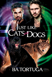 Just Like Cats and Dogs (Sanctuary Book 1)