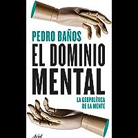 El dominio mental: La geopolítica de la mente (Spanish Edition)