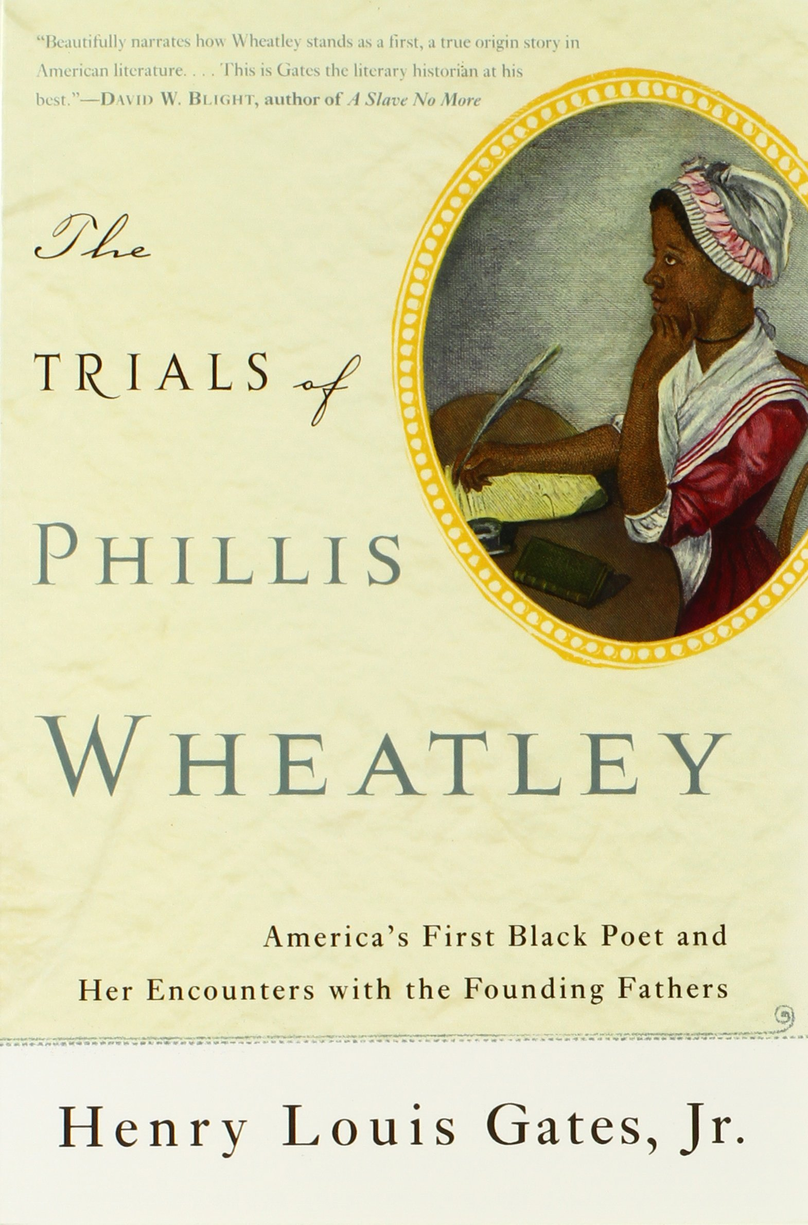 com the trials of phillis wheatley america s first black com the trials of phillis wheatley america s first black poet and her encounters the founding fathers 9780465018505 henry louis gates