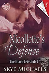 Nicollette's Defense [The Black Iris Club 4] (Siren Publishing LoveEdge)