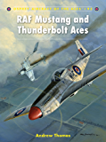 RAF Mustang and Thunderbolt Aces (Aircraft of the Aces Book 93)
