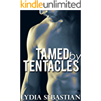 Tamed by Tentacles (M/M Tentacle Monster Erotica)