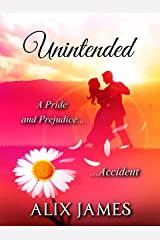 Unintended: A Pride and Prejudice Accident (Short and Sassy Series Book 4) Kindle Edition