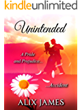 Unintended: A Pride and Prejudice Accident (Short and Sassy Series Book 4)