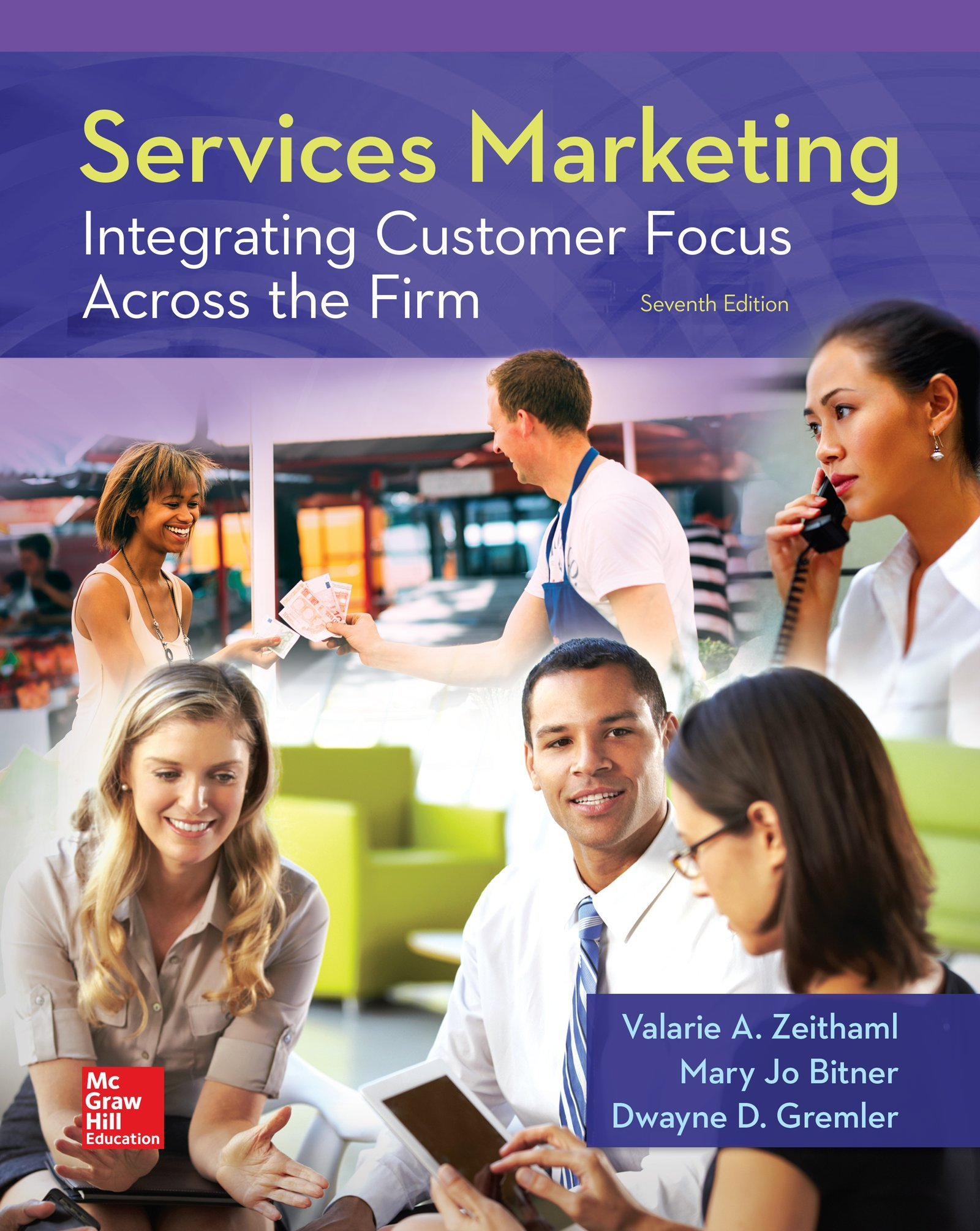 Services Marketing: Integrating Customer Focus Across the Firm by McGraw-Hill Education