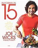 In forma in 15. Ricette e allenamenti da 15 minuti per mantenersi magri, sani e in forma